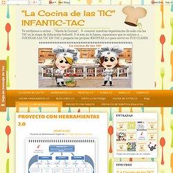 """""""La Cocina de las TIC"""" INFANTIC-TAC: PROYECTO CON HERRAMIENTAS 2.0"""