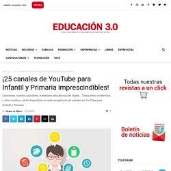 25 canales de YouTube para Infantil y Primaria imprescindibles