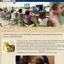 La tutoría en Infantil: Cuento interactivo con la Realidad Aumentada. Una nueva forma de leer cuentos. ARLOON Kids