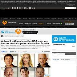 Antena 3 y Aldeas Infantiles SOS unen sus fuerzas contra la pobreza infantil en España