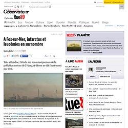 A Fos-sur-Mer, infarctus et leucémies en surnombre