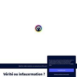 Vérité ou infauxrmation ? by Charton Jandot on Genially