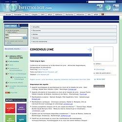 INFECTIOLOGIE 08/01/07 Consensus Lyme - Conférence de Consensus sur la Borréliose de Lyme :...