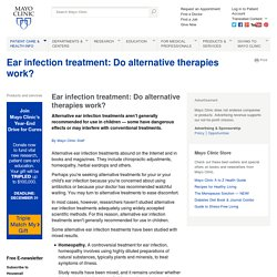 Ear infection treatment: Do alternative therapies work?