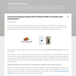 Promote Good Hygiene & Reduce Risk Of Infection With An Automatic Hand Soap Dispenser