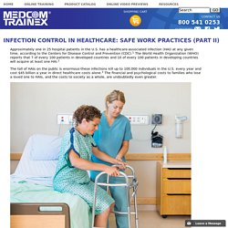Infection Control in Healthcare: Safe Work Practices (Part II)