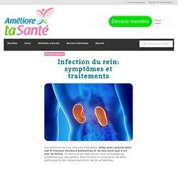Infection du rein: symptômes et traitements