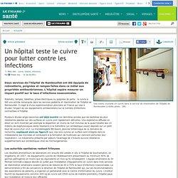 Le Figaro - Santé : Un hôpital teste le cuivre pour lutter contre les infections