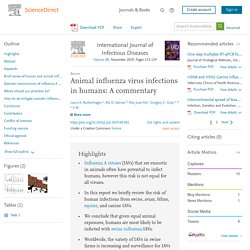 International Journal of Infectious Diseases Volume 88, November 2019, Animal influenza virus infections in humans: A commentary
