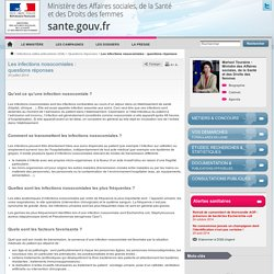 Les infections nosocomiales: questions réponses - Ministère des Affaires sociales, de la Santé et des Droits des femmes - www.sante.gouv.fr