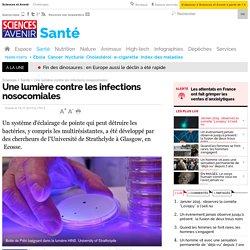 Une lumière contre les infections nosocomiales - 15 novembre 2010 - Sciences et Avenir