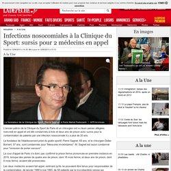 Infections nosocomiales à la Clinique du Sport: sursis pour 2 médecins en appel - 12/06/2013 - LaDepeche.fr