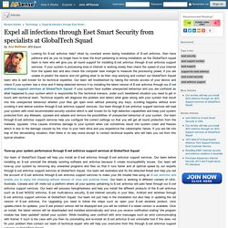 Expel all infections through Eset Smart Security from specialists at GlobalTech Squad by Ana Mathews