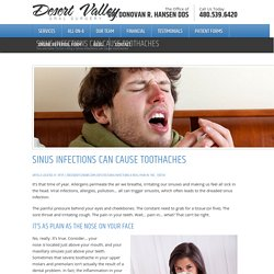 Sinus infections can cause toothaches - Desert Valley Oral SurgeryDesert Valley Oral Surgery