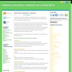 Infections vaginales, vaginose ~ REMEDES NATURELS- REMEDES DE GRAND-MERE