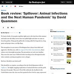Book review: 'Spillover: Animal Infections and the Next Human Pandemic' by David Quammen