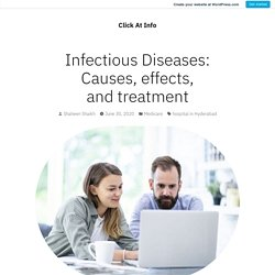 Infectious Diseases: Causes, effects, and treatment