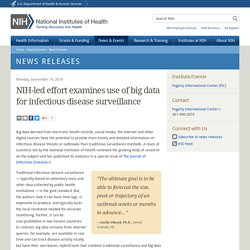 NIH 14/11/16 NIH-led effort examines use of big data for infectious disease surveillance