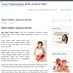 Obat Infeksi Saluran Kemih - Cara Pemesanan Jelly Gamat QnC