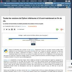 Toutes les versions de Python inférieures à 3.6 sont maintenant en fin de vie, la version 3.9 sera livrée en octobre prochain et la version 3.10 un an après