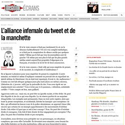 L'alliance infernale du tweet et de la manchette