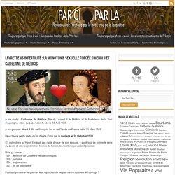 Levrette VS Infertilité : la Monotonie Sexuelle Forcée d'Henri II et Catherine de Médicis ⚛ PCPL