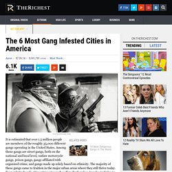 The 6 Most Gang Infested Cities in America