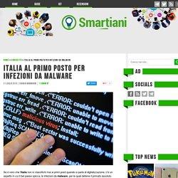 Italia al primo posto per infezioni da malware - Smartiani