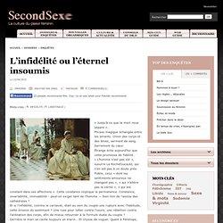 L'infidélité ou l'éternel insoumis - Le magazine SecondSexe - La