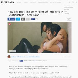 How Sex Isn't The Only Form Of Infidelity In Relationships These Days