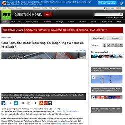 Sanctions bite-back: Bickering, EU infighting over Russia retaliation