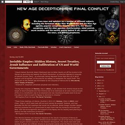 Invisible Empire: Hidden History, Secret Treaties, Jesuit Influence and Infiltration of US and World Governments