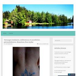 Tatouages lombaires, infiltrations et anesthésies périmédullaires: dissection d'un mythe – Le Dermato tatoué