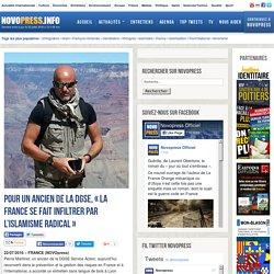 """Pour un ancien de la DGSE, """"la France se fait infiltrer par l'islamisme radical"""" -"""