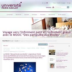 """Voyage vers l'infiniment petit et l'infiniment grand avec le MOOC """"Des particules aux étoiles"""""""