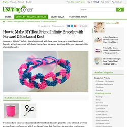 Funny bracelet making instructions with string- DIY infinity bracelet