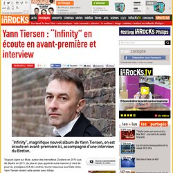 "Yann Tiersen : ""Infinity"" en écoute en avant-première et interview"