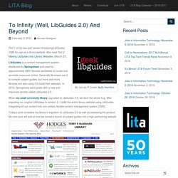 To Infinity (Well, LibGuides 2.0) And Beyond