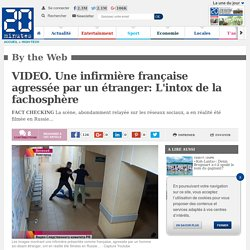 VIDEO. Une infirmière française agressée par un étranger: L'intox de la fachosphère