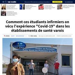 """Comment ces étudiants infirmiers on vécu l'expérience """"Covid-19"""" dans les établissements de santé varois"""