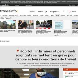 Hôpital : infirmiers et personnels soignants se mettent en grève pour dénoncer leurs conditions de travail