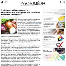 5 aliments efficaces contre l'inflammation sous-jacente à plusieurs maladies chroniques
