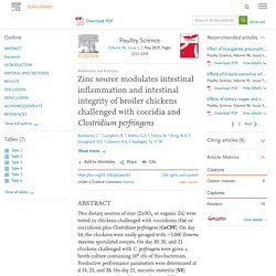 Poultry Science Volume 98, Issue 5, 1 May 2019, Zinc source modulates intestinal inflammation and intestinal integrity of broiler chickens challenged with coccidia and Clostridium perfringens
