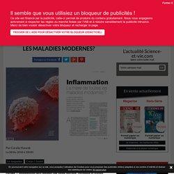 Inflammation : la mère de toutes les maladies modernes?