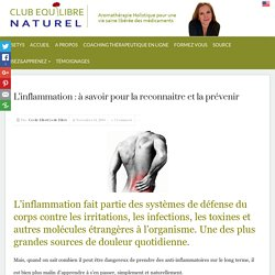 L'inflammation : sachez la reconnatire et la prévenir
