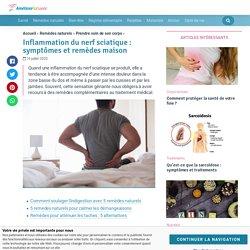 Inflammation du nerf sciatique : symptômes et remèdes maison