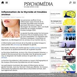 L'inflammation de la thyroïde liée aux troubles anxieux