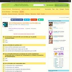 Anti-inflammatoire stéroïdien (corticoïde). Quiz QCM Santé
