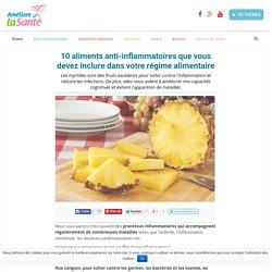 10 aliments anti-inflammatoires que vous devez inclure dans votre régime alimentaire