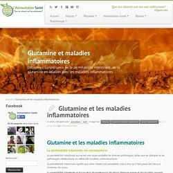 Glutamine et les maladies inflammatoires - L'Alimentation Santé